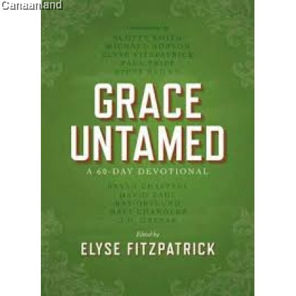 Grace Untamed: A 60-Day Devotional, Hardcover