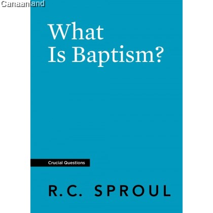 What Is Baptism? (Crucial Questions Series)