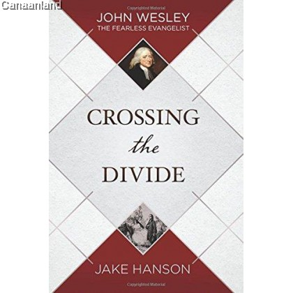 Crossing the Divide: John Wesley (Out of Print)