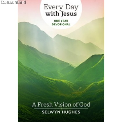 EDWJ - Fresh Vision of God (Every Day With Jesus One Year Devotional)