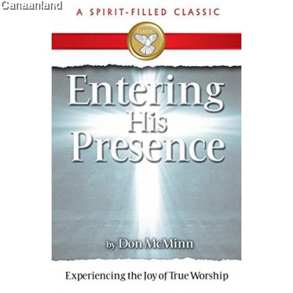 Entering His Presence: Experiencing the