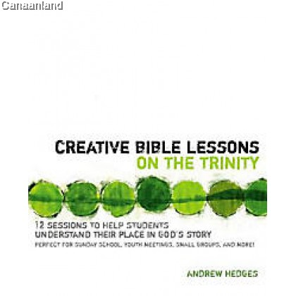 Creative Bible Lessons on the Trinity (bk)