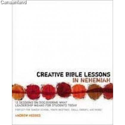 Creative Bible Lessons in Nehemiah (bk)
