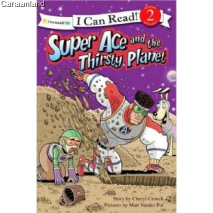 I Can Read - Super Ace and the Thirsty P