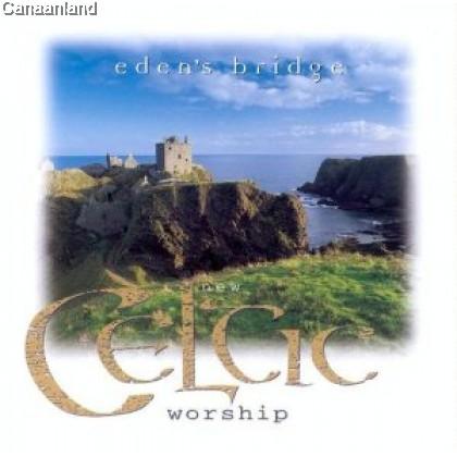 Eden's Bridge - New Celtic Worship