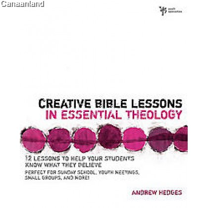 Creative Bible Lessons in Essential Theology (bk)