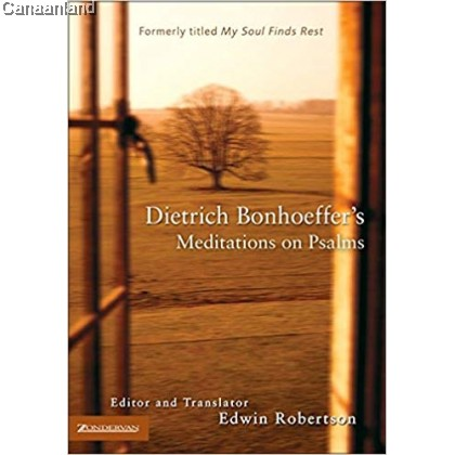 Dietrich Bonhoeffer's Meditations on Psa