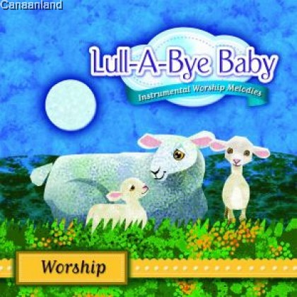 Lull-A-Bye Baby - Worship