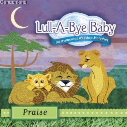 Lull-A-Bye Baby - Praise