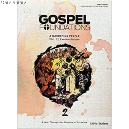 Gospel Foundations for Students Vol 2: A Wandering People (Exodus - Judges)