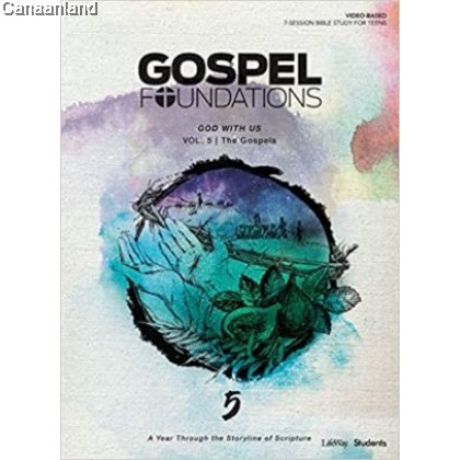 Gospel Foundations for Students Vol 5: God with Us (The Gospels)