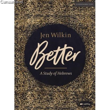 Better: A Study of Hebrews - Bible Study Book