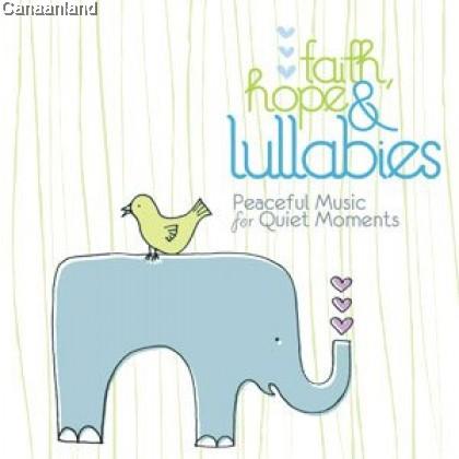 Faith Hope & Lullabies - Peaceful Music