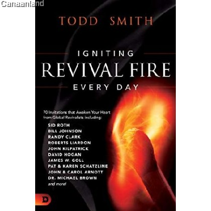 Igniting Revival Fire Everyday: 70 Invitations that Awaken Your Heart from Global Revivalists