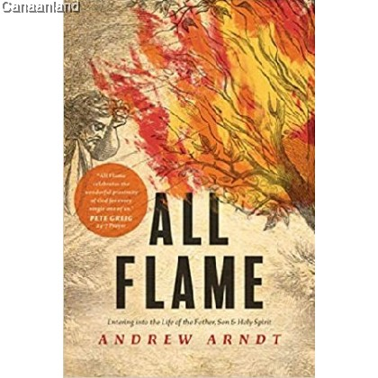 All Flame: Entering into the Life of the Father, Son, and Holy Spirit