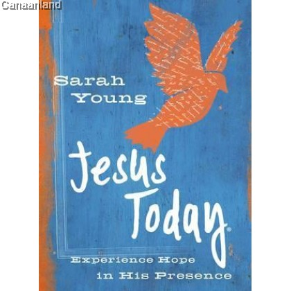 Jesus Today (Teen Cover): Experience Hope in His Presence, Hardcover