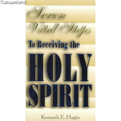 Seven Vital Steps to Receiving the Holy