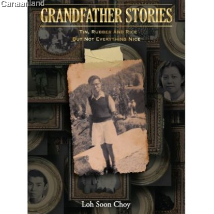 Grandfather Stories: Tin, Rubber and Rice but Not Everything Nice
