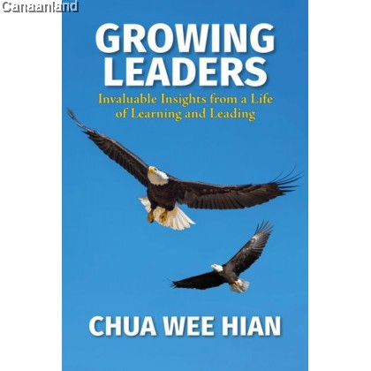 Growing Leaders: Invaluable Insights from a Life of Learning and Leading