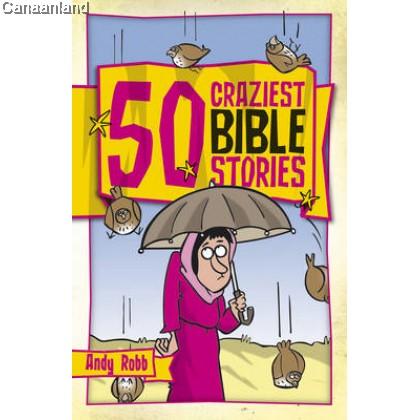 50 Craziest Bible Stories