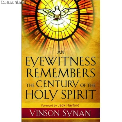An Eyewitness Remembers the Century of the Holy Spirit, HC (bk)