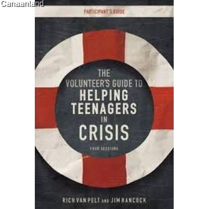 The Volunteer's Guide to Helping Teenagers in Crisis Participant's Guide with DVD